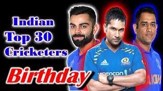 Indian Top 30 Cricket Player Birthday Date  Indian cricketer Birthday List