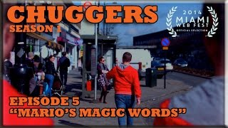 CHUGGERS Comedy Web Series Episode 5: Mario