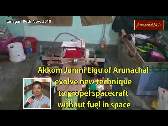 Akkom Jumni Ligu of Arunachal devises new technique to propel spacecraft without fuel in space