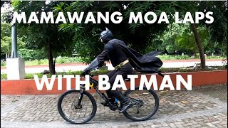 Mamawang MOA Laps with Batman (2 Days Before MECQ)