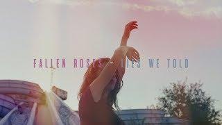 Video Fallen Roses - Lies We Told (Official Music Video) download MP3, 3GP, MP4, WEBM, AVI, FLV Juni 2018
