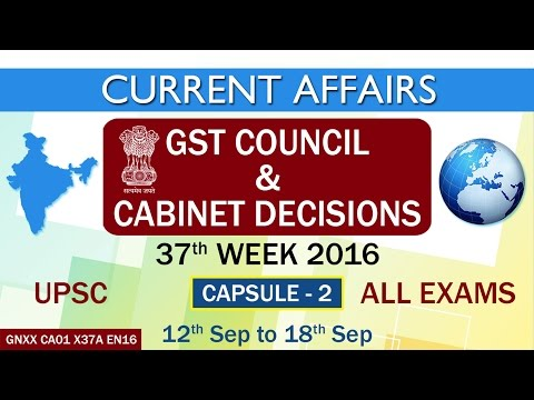"""GST COUNCIL & CABINET DECISIONS"" Capsule-2 of 37th Week(12th Sept to 18th Sept)of 2016"