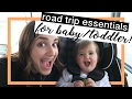 ROAD TRIP ESSENTIALS | For Baby/Toddler!