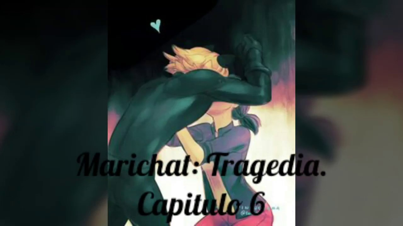 Marichat: Tragedia | Capitulo 6