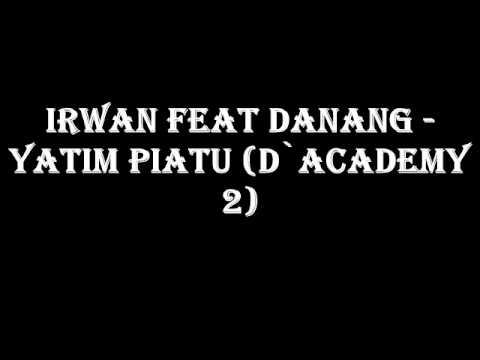 IRWAN Feat DANANG - Yatim Piatu (D`Academy 2)