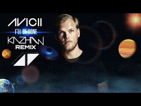 AVICII - I'll Be Gone (Official Cover Mix) #CoverStyle [By Kazhaw]