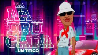 Gambar cover Un Titico - La Madruga (Video Oficial)