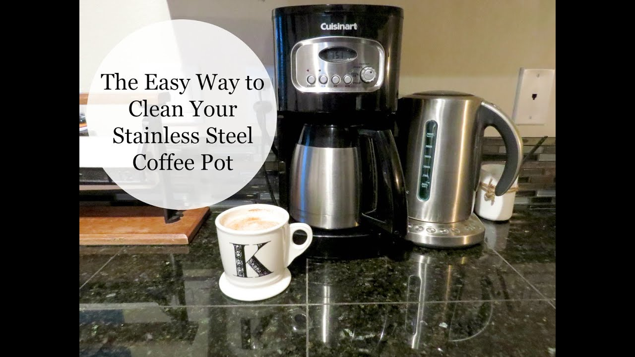 coffee pot cleaner the easy way to clean a stainless steel coffee pot 12891