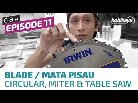Q&A Ep. 11 - Mata Pisau Circular Saw, Table Saw & Miter Saw