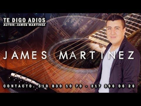 TE DIGO ADIOS JAMES MARTINEZ