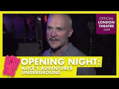 Opening Night: Alice's Adventures Underground