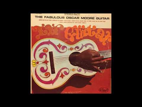Oscar Moore - The Fabulous Oscar Moore Guitar (1962) (Full Album)