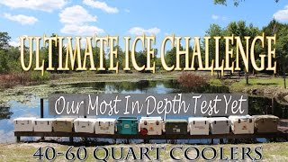 Ultimate Ice Challenge, 40-60Q Coolers, Including Yeti, K2, Engel, Grizzly, Orion, Pelican, Orca