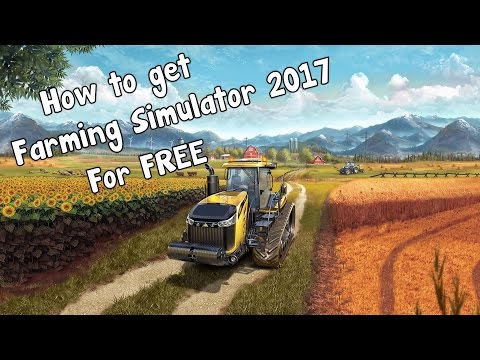 How To Get Farming Simulator 2017 For Free | PC