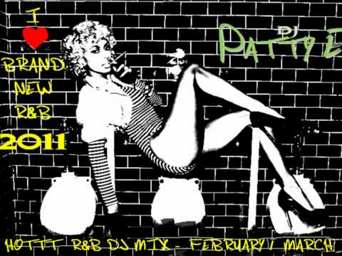 BRAND NEW R&B SONGS MARCH 2011!!!!! HOT NEW R&B HIP HOP MIX DJ PATTY E
