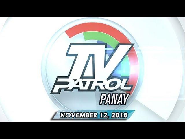 TV Patrol Panay - November 12, 2018
