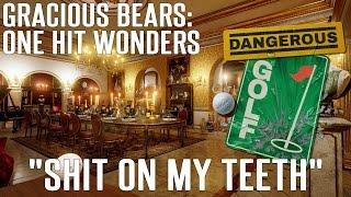 """One Hit Wonders - Dangerous Golf: """"Shit On My Teeth"""""""