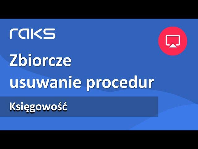 JPK V7 - zbiorcze usuwanie procedur