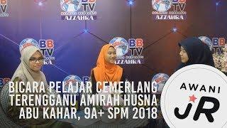 #AWANIJr: Bicara Pelajar Cemerlang Terengganu Amirah Husna Abu Kahar, 9A+ SPM 2018