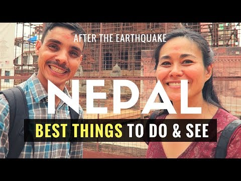 NEPAL NOW | BEST THINGS TO DO IN NEPAL AFTER 2015 EARTHQUAKE?