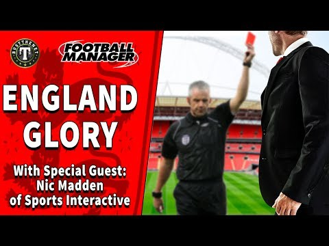 FM17| Glory Glory England with Sports Interactive's  Nic Madden | Football Manager 2017