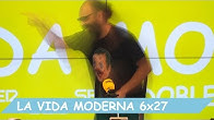 La Vida Moderna | 6X27 | Hola