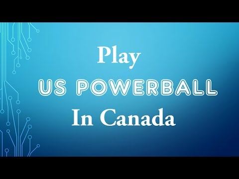 Play US Powerball In Canada