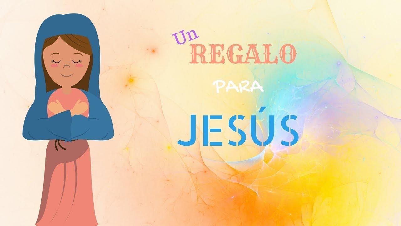 c50b2b0ba3d UN REGALO PARA JESÚS 🎁