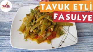 Tavuk Etli Fasulye Yemeği - Sebze Yemek Tarifleri - Nefis Yemek Tarifleri