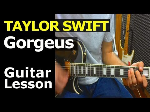 How To Play Taylor Swift Gorgeus Chords Guitar Lesson Youtube