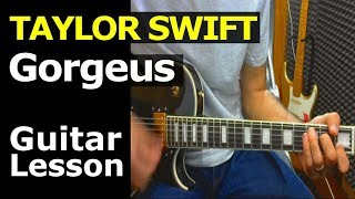 HOW TO PLAY - Taylor Swift - Gorgeus - Chords - Guitar Lesson