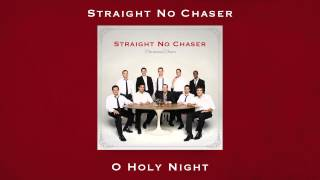 Straight No Chaser - O Holy Night