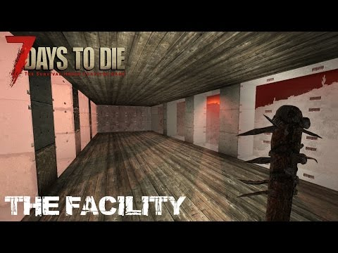 7 Days To Die (Alpha 15.2) - The Facility (Attack of the 315th Day Horde)