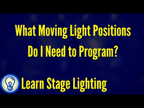 What Moving Light Positions Do I Need to Program?