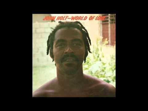 John Holt - World Of Love