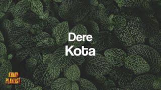 Download Dere - Kota [Unofficial Lyrics]