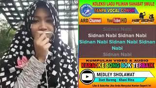 Medley Sholawat Karaoke Religi Tanpa Vocal Cowok Duet Bareng Khani Rina