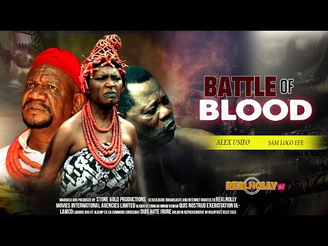 Latest Nollywood Movies 2015- Battle Of Blood 1