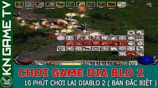 10 phút đầu tiên chơi lại game DiaBlo 2 bản đặc biệt ( Bản Mod ) 21/9/2017