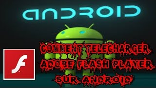COMMENT INSTALLER ADOBE FLASH PLAYER ANDROID | Tutoriel