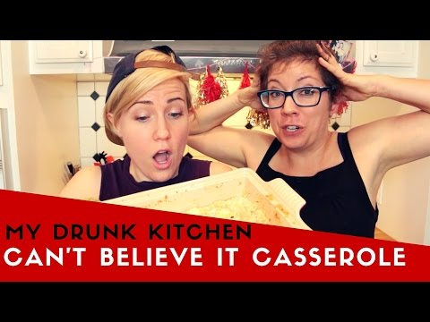 MY DRUNK KITCHEN: Can't Believe It, Casserole!