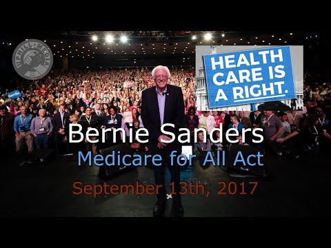 Bernie Sanders Unveils the Medicare for All Act - September 13th,2017