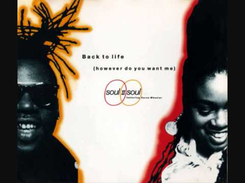 Soul II Soul  -  Back To Life ( However Do You Want Me )