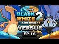 TRAINERS ARE STACKED! - Pokémon Black 2 And White 2 Randomizer Nuzlocke Versus w/ HDvee! Ep16