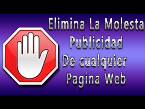 Como Eliminar La Molesta Publicidad De Cualquier Pagina Web / AdBlock / ...