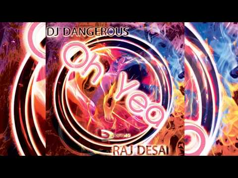"house music mix 2015 the best ""OH YEA"" - DJ Dangerous Raj Desai"