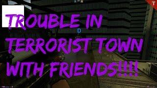 Trouble In Terrorist Town W/ Friends! (Counter Strike - Global Offensive)