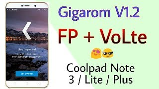Gigarom V1.2 for Coolpad Note 3 / Lite / Plus   FP + VoLte