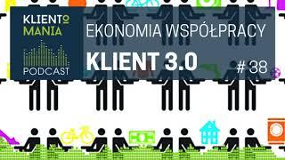 Ekonomia współpracy czyli klient 3.0 - KLM #38