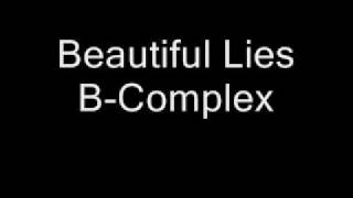 Repeat youtube video Beautiful Lies B-Complex